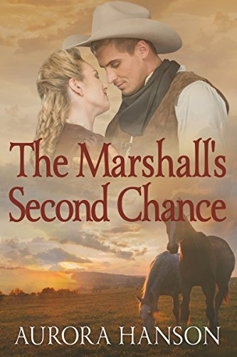 The Marshall's Second Chance: A Historical Western Romance Book by [Hanson, Aurora]