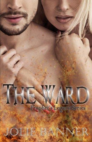 The Ward (Prophet's Legacy Series) (Volume 1)