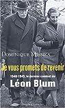Je vous promets de revenir. 1940 - 1945, le dernier combat de Léon Blum par Missika
