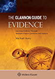 Glannon Guide to Evidence: Learning Evidence Through Multiple-Choice Questions and Analysis (Glannon Guides Series)