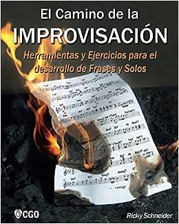 El Camino De La Improvisación Herramientas Y Ejercicios
