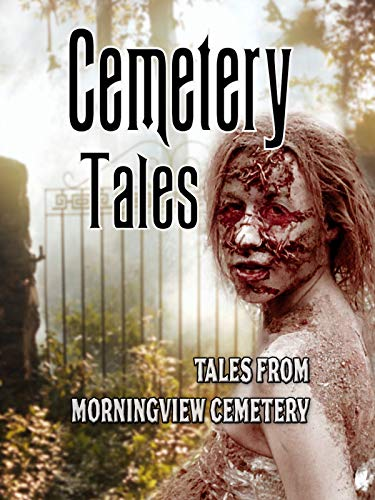Tales from Morningview Cemetery