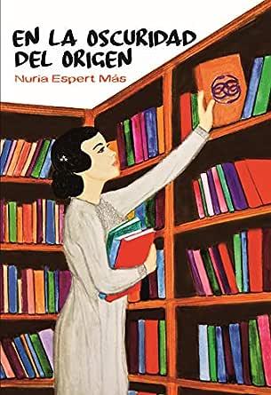 En la oscuridad del origen: La forja del destino I eBook: Espert ...