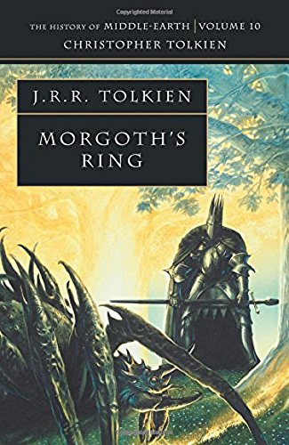 Morgoth's Ring (History of Middle-Earth, Vol. 10): The History of Middle-Earth 10