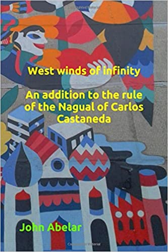 Book West winds of infinity Addition to the rule of the Nagual of Carlos Castaneda