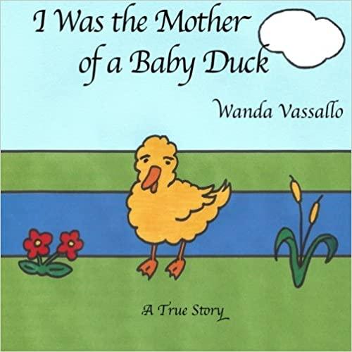 I Was The Mother of a Baby Duck: Volume 1 (CC & JJ)