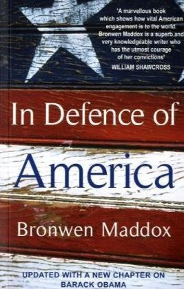 In Defence of America: Amazon.co.uk: Bronwen Maddox: Books