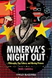 img - for Minerva's Night Out: Philosophy, Pop Culture, and Moving Pictures by No?l Carroll (2013-10-04) book / textbook / text book