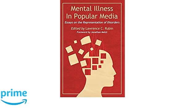 Essays On Sustainable Development Amazoncom Mental Illness In Popular Media Essays On The Representation  Of Disorders  Lawrence C Rubin Books Descriptive Essay About A Person Sample also Essays On Health Care Amazoncom Mental Illness In Popular Media Essays On The  Sample Essay For Nursing School