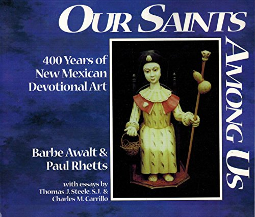 Our Saints Among Us: 400 Years of New Mexican Devotional Art