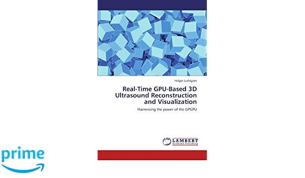 Real-Time GPU-Based 3D Ultrasound Reconstruction and