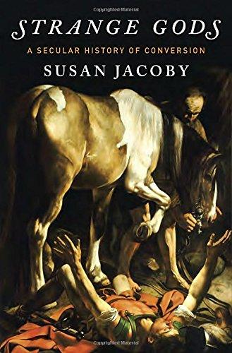Books : Strange Gods: A Secular History of Conversion