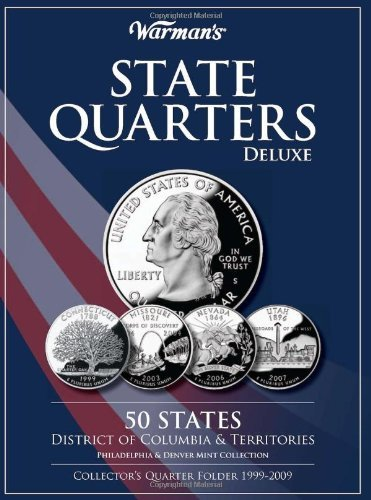 State Quarters 1999-2009 Deluxe Collector's Folder: District of Columbia and Territories, Philadelphia and Denver Mints by Warman's (12-Nov-2009) Hardcover