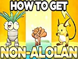 How To Get Non Alolan Regional Variant Pokemon In Ultra Sun And Moon
