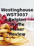 Review: Westinghouse WST3037 Belgian - ASIN (B07F1BZ81C)