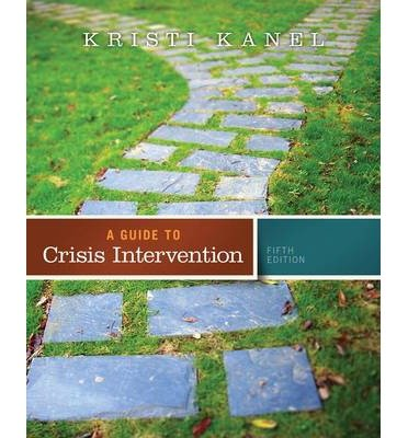 [(A Guide to Crisis Intervention)] [Author: Kristi Kanel] published on (February, 2014)