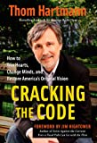 Cracking the Code, Thom Hartmann, 1576756270