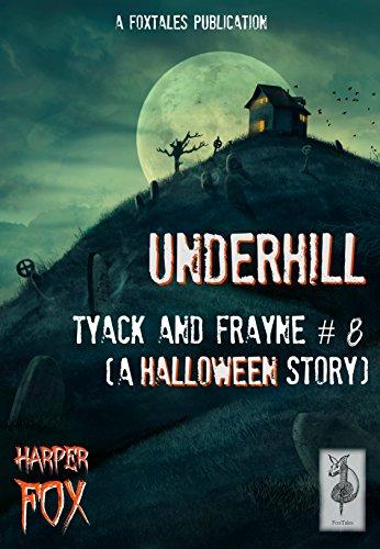 Spooktacular And Other Halloween Words (Underhill: A Tyack & Frayne Halloween Story (The Tyack & Frayne Mysteries Book)
