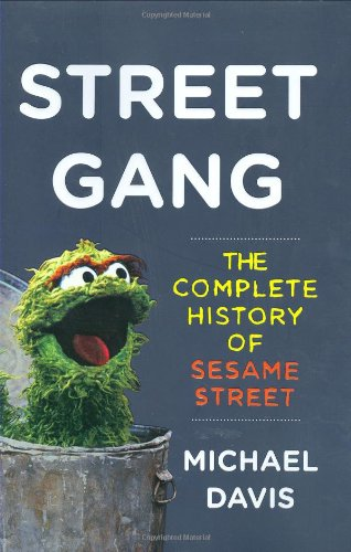 Download Street Gang: The Complete History of Sesame Street pdf epub