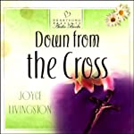 Down from the Cross | Joyce Livingston