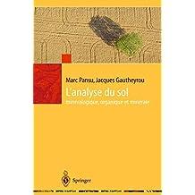 L'analyse du sol: minéralogique, organique et minérale