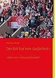 Der Ball Hat Kein Gedächtnis, Henning Heske, 3839162777