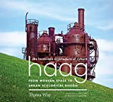 "Thaisa Way, ""The Landscape Architecture of Richard Haag: From Modern Space to Urban Ecological Design"" (U Washington Press, 2019)"