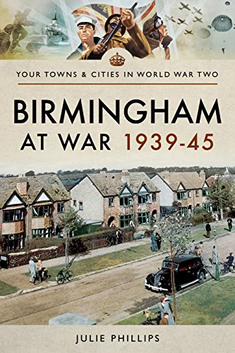 Birmingham at War 1939–45 (Towns & Cities in World War Two)
