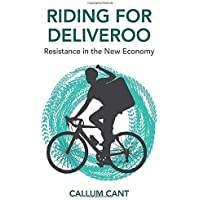 Riding for Deliveroo: Resistance in the New Economy