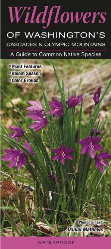 (Wildflowers of Washington's Cascade and Olympic Mountains (Quick Reference Guides))