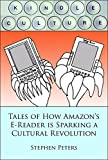 Kindle Culture: Tales of How Amazon's E-Reader is Sparking a Cultural Revolution