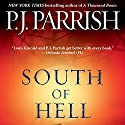 South of Hell Audiobook by P. J. Parrish Narrated by Victor Bevine