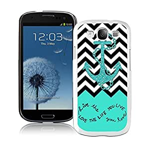 BINGO Cool Live The Life You Love, Love The Life You Live. Turquoise Black and White Chevron With Anchor Samsung Galaxy S3 i9300 Case White Cover