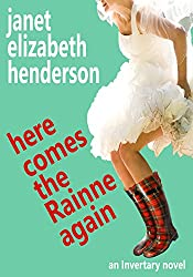 Here Comes The Rainne Again: A Contemporary Romance (Scottish Highlands Book 6)
