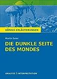 Image de Die dunkle Seite des Mondes.: Textanalyse und Interpretation mit ausführlicher Inhaltsangabe und Ab