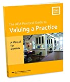 Valuing a Practice: A Manual for Dentists (ADA Practical Guide)