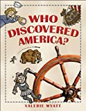 Who Discovered America?, Valerie Wyatt, 1554531284