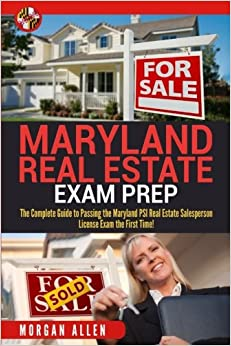 Book Maryland Real Estate Exam Prep: The Complete Guide to Passing the Maryland PSI Real Estate Salesperson License Exam the First Time!