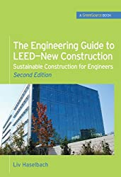 The Engineering Guide to LEED-New Construction: Sustainable Construction for Engineers (GreenSource): Sustainable Construction for Engineers