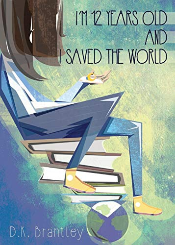 I'm 12 Years Old And I Saved The World (Best Read Alouds For 4th Grade 2015)