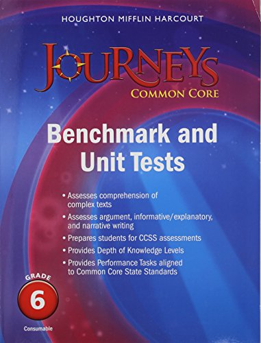 Journeys: Benchmark and Unit Tests Consumable Grade 6 Grade 6