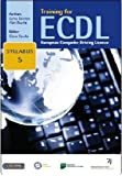 Training for ECDL Syllabus 5 Office 2007: A Practical Course in Windows XP and Office 2007