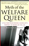 Myth of the Welfare Queen: A Pulitzer Prize-Winning Journalist's Portrait of Women on the Line, David Zucchino, 0684840065