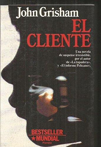 El cliente/ The Client (Spanish Edition), by John Grisham
