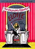 Eloise: The Absolutely Essential Edition (A Book for Precocious Grown-Ups) by Kay Thompson (30-Apr-1999) Hardcover
