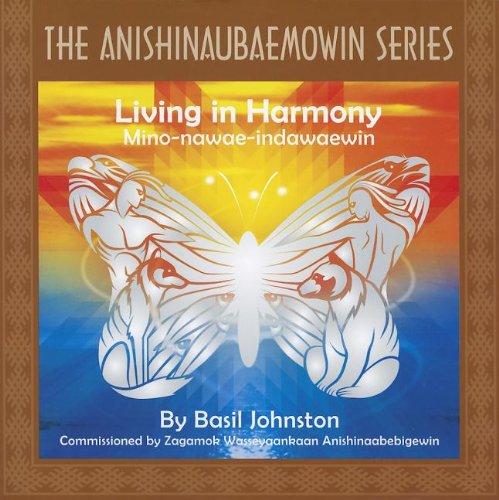 Read Online Living in Harmony (The Anishinaubaemowin Series) (English and Ojibwa Edition) pdf