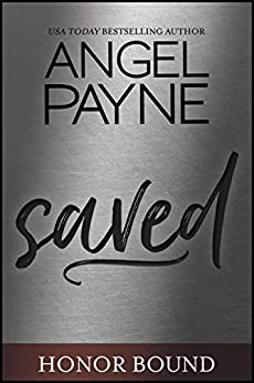 Saved (Honor Bound Book 1) by [Payne, Angel]