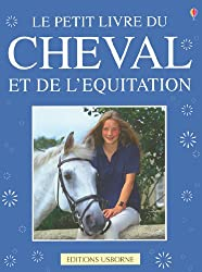 Le petit livre du cheval : Et de l'équitation