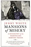 Mansions of Misery: A Biography of the Marshalsea Debtors' Prison