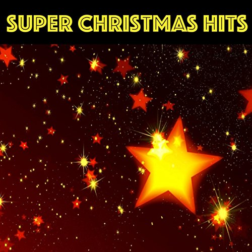Super Christmas Hits – Best Playlist to Celebrate Christmas and New Year with Warmth and Happiness